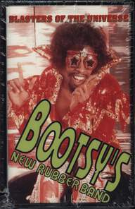 Bootsy's New Rubber Band: Blasters Of The Universe