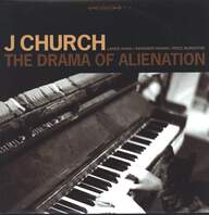 J Church: The Drama Of Alienation