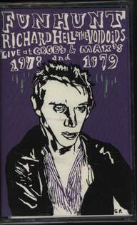 Richard Hell & The Voidoids: Funhunt: Live At CBGB's And Max's 1978 And 1979