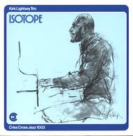 Kirk Lightsey Trio: Isotope