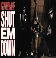 Public Enemy: Shut Em Down