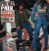Prince Paul: Politics Of The Business