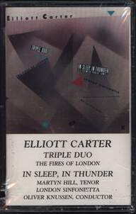 Elliott Carter/Fires Of London/London Sinfonietta/Oliver Knussen/Martyn Hill: Triple Duo • In Sleep,  In Thunder ·