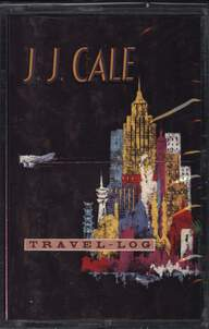 J.J. Cale: Travel-Log