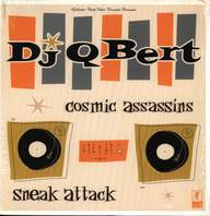DJ Q-Bert: Cosmic Assassins / Sneak Attack