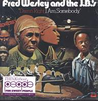 Fred Wesley & The JB's: Damn Right I Am Somebody