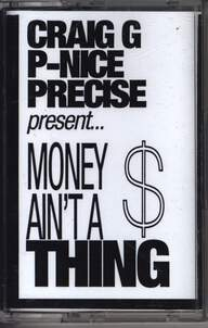 DJ Craig G / DJ P-Nice / Precise (2): Money Ain't A Thing
