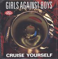 Girls Against Boys: Cruise Yourself
