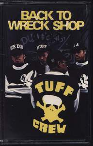 Tuff Crew: Back To Wreck Shop