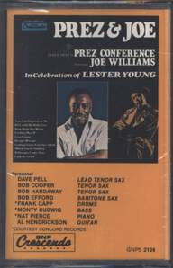 Dave Pell's Prez Conference/Joe Williams: In Celebration Of Lester Young