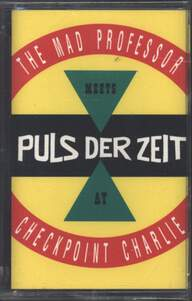 Mad Professor/Puls Der Zeit: At Checkpoint Charlie
