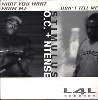 O.C./N-Tense/Stimulus (6): What You Want From Me / Don't Tell Me