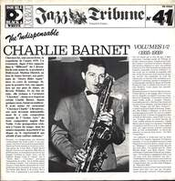 Charlie Barnet And His Orchestra: The Indispensable Charlie Barnett Volumes 1/2 (1935-1939)