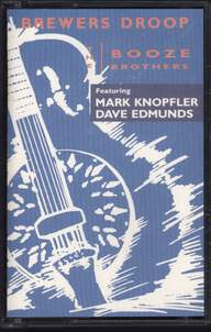 Brewers Droop/Mark Knopfler/Dave Edmunds: The Booze Brothers