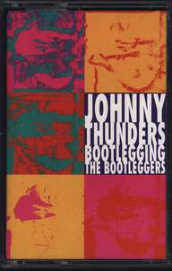 Johnny Thunders: Bootlegging The Bootleggers