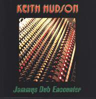 Keith Hudson: Jammys Dub Encounter