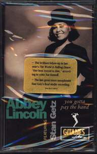 Abbey Lincoln/Stan Getz: You Gotta Pay The Band