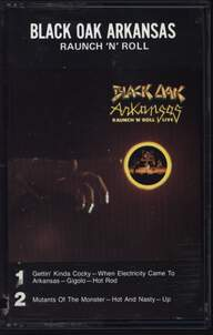 Black Oak Arkansas: Raunch 'N' Roll Live
