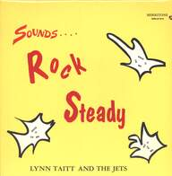 Lynn Taitt & The Jets: Sounds.... Rock Steady