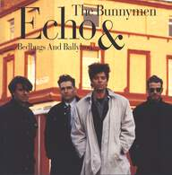 Echo & the Bunnymen: Bedbugs And Ballyhoo