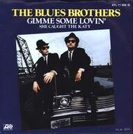 The Blues Brothers: Gimme Some Lovin' / She Caught The Katy