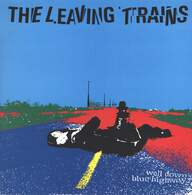 The Leaving Trains: Well Down Blue Highway