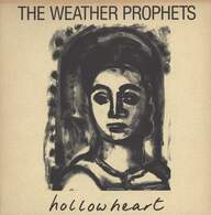 The Weather Prophets: Hollow Heart