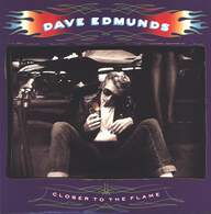 Dave Edmunds: Closer To The Flame