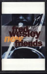 Fred Wesley: New Friends