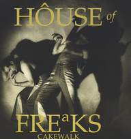 House Of Freaks: Cakewalk