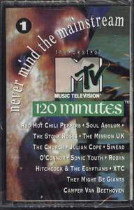 Various: Never Mind The Mainstream...The Best Of MTV's 120 Minutes Vol. 1