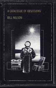 Bill Nelson: A Catalogue of Obsessions
