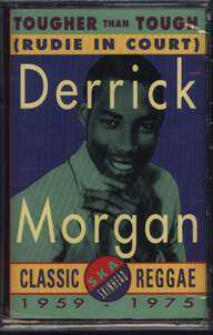 Derrick Morgan: Tougher Than Tough (Rudie In Court)