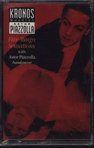 Kronos Quartet / Astor Piazzolla: Five Tango Sensations