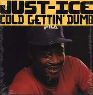 Just-Ice: Cold Gettin' Dumb