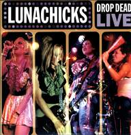 Lunachicks: Drop Dead Live