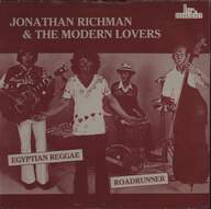 Jonathan Richman & The Modern Lovers: Egyptian Reggae / Roadrunner