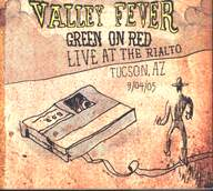 Green On Red: Valley Fever: Live At The Rialto, Tucson, AZ 9/04/05