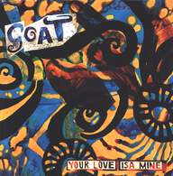 Goat (5): Your Love Is A Mine