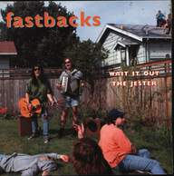 Fastbacks: Wait It Out / The Jester