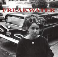 Freakwater: My Old Drunk Friend
