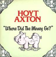 Hoyt Axton: Where Did The Money Go?