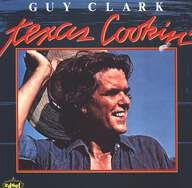 Guy Clark: Texas Cookin'