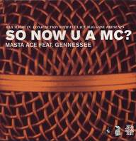 Masta Ace/Gennessee: So Now U A MC?