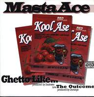 Masta Ace: Ghetto Like... / The Outcome