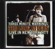 The Long Ryders: Three Minute Warnings: Live In New York City