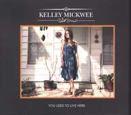 Kelley Mickwee: You Used To LIve Here