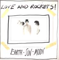 Love and Rockets: Earth • Sun • Moon