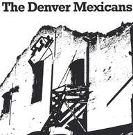 Denver Mexicans: The Denver Mexicans