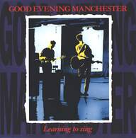 Good Evening Manchester: Learning To Sing